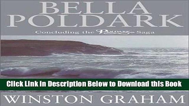 [Best] Bella Poldark: Concluding The Poldark Saga Free Books