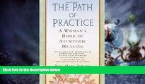Big Deals  The Path of Practice: A Woman s Book of Ayurvedic Healing  Best Seller Books Best Seller