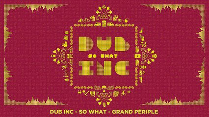 "DUB INC - Grand Périple (Lyrics Vidéo Official) - Album ""So What"""