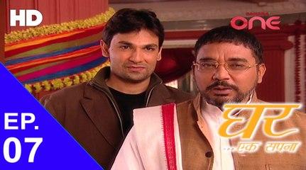 Ghar Ek Sapnaa - Episode No. 07