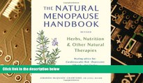 Must Have PDF  The Natural Menopause Handbook: Herbs, Nutrition,   Other Natural Therapies  Best