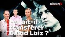 PSG ça se discute : fallait-il transférer David Luiz ?