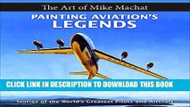 [PDF] Painting Aviation s Legends: The Art of Mike Machat Popular Online