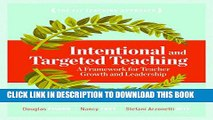 [PDF] Intentional and Targeted Teaching: A Framework for Teacher Growth and Leadership Popular