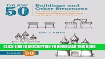 [PDF] Draw 50 Buildings and Other Structures: The Step-by-Step Way to Draw Castles and Cathedrals,