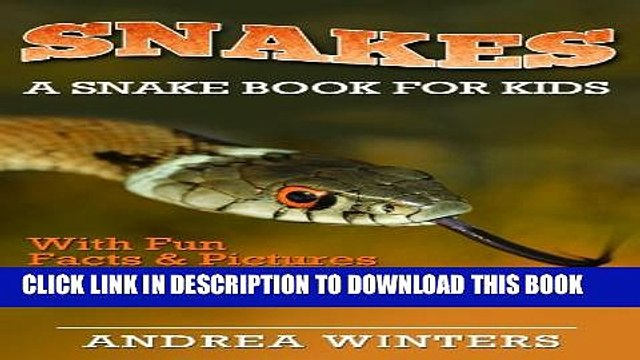 [New] Snakes for Kids - A Snake Guide Book With Fun Facts   Pictures About The Different Types of