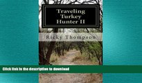 FAVORIT BOOK Traveling Turkey Hunter II: The Hunts Continue (THE TRAVELING TURKEY HUNTER) (Volume