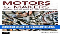 [Read PDF] Motors for Makers: A Guide to Steppers, Servos, and Other Electrical Machines Download