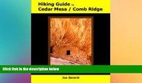 EBOOK ONLINE  Hiking Guide to Cedar Mesa / Comb Ridge  FREE BOOOK ONLINE