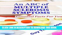 [PDF] An ABC of Multiple Sclerosis Symptoms (Beat Multiple Sclerosis Symptoms Book 1) Full Online