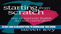 [PDF] Starting from Scratch: One Classroom Builds Its Own Curriculum Popular Colection