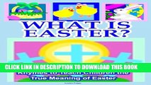 [PDF] What is Easter?  Easter Book for Kids to Teach Children the Meaning of Easter (Easter Books