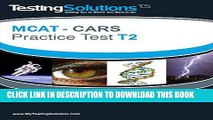[PDF] T2 - MCAT CARS - Critical Analysis and Reasoning Skills Practice Test T2 Popular Online