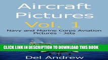 [PDF] Aircraft Pictures Vol. 1; Navy and Marine Corps Aviation Pictures - Jets Full Collection