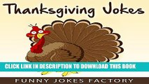 [PDF] Thanksgiving Jokes: Hilarious Thanksgiving Jokes, Comedy, and Humor (Thanksgiving Joke Books