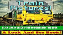 [PDF] 101 Train Pictures! Wow! Look At Incredible Train Photos! Volume #2 (Over 101+ Photos of