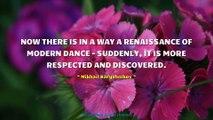 Mikhail Baryshnikov Quotes #4