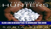 The Body Hunters: Testing New Drugs on the Worlds Poorest Patients
