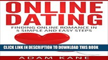 [PDF] Online Dating: Finding Online Romance in 5 Simple and Easy Steps (Online Relationships,