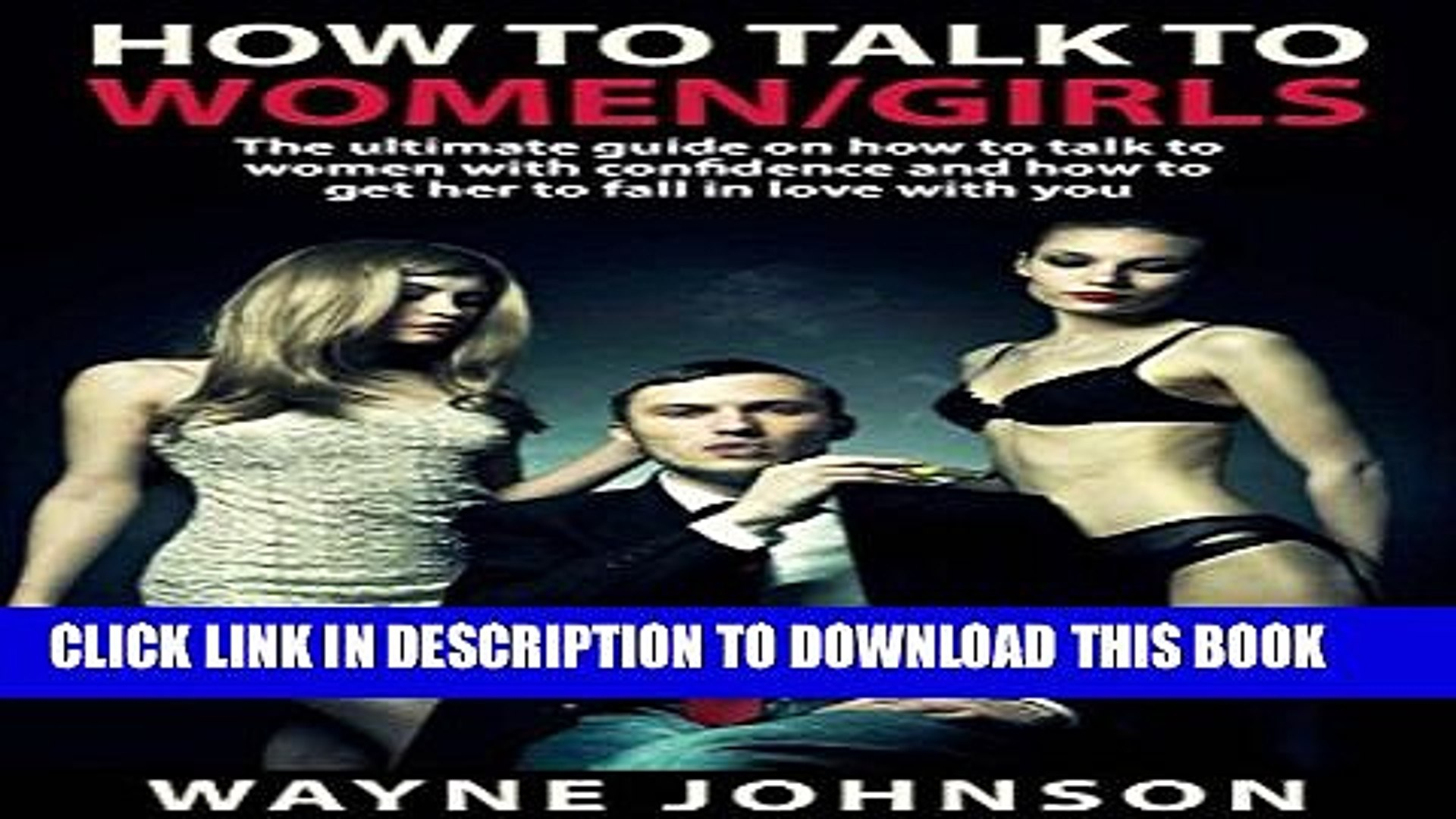 [PDF] How To Talk To Women/Girls: The Ultimate On How To Talk To Ladies With Confidence and How To
