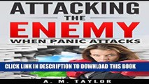 [PDF] Attacking The Enemy: When Panic Attacks (panic attack, panic disorder, anxiety attacks,