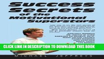 [PDF] Success Secrets of the Motivational Superstars: America s Greatest Speakers Reveal Their