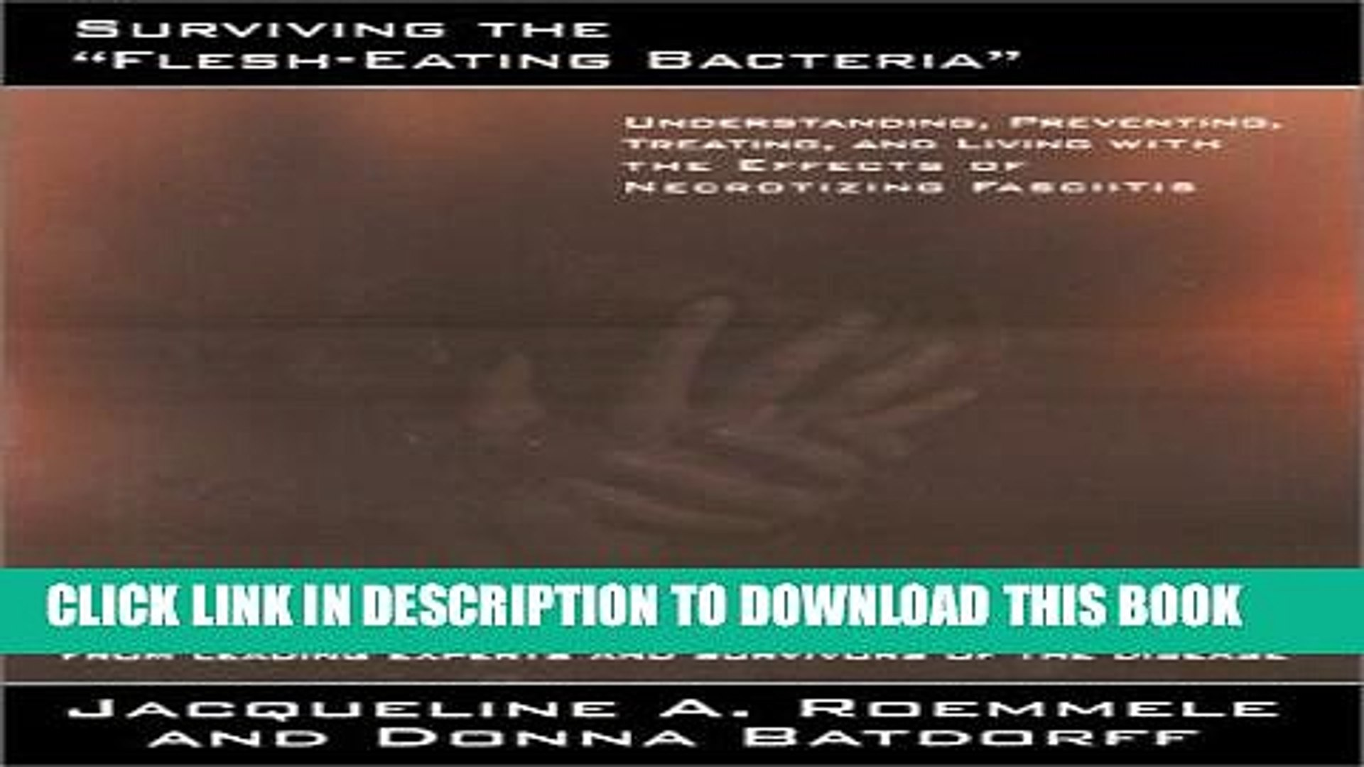 [PDF] Surviving the Flesh-eating Bacteria: Understanding, Preventing, Treating, and Living with