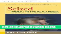 [PDF] Seized: Temporal Lobe Epilepsy as a Medical, Historical, and Artistic Phenomenon Full
