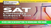 [PDF] Cracking the SAT Chemistry Subject Test, 15th Edition (College Test Preparation) Full