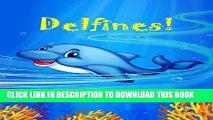 [PDF] ¡Delfines! Libro para niños; Extraordinarias Imágenes y Divertidas Curiosidades sobre los