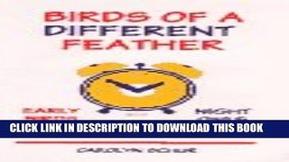 PDF Birds of a different feather Early birds and night owls