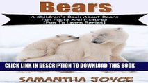 [New] Bears: A Children s Book About Bears: Fun Facts And Pictures (Fun To Learn 1) Exclusive Full