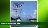 READ book  Cruising Guides: Cruising Guide to Western Florida: Seventh Edition (Cruising Guide