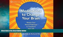 Must Have  Meditations to Change Your Brain: Rewire Your Neural Pathways to Transform Your Life