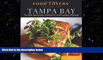 FREE DOWNLOAD  Food Lovers  Guide to® Tampa Bay: The Best Restaurants, Markets   Local Culinary