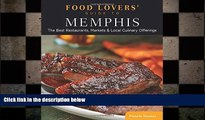 FREE PDF  Food Lovers  Guide to® Memphis: The Best Restaurants, Markets   Local Culinary