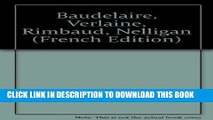 [PDF] Baudelaire, Verlaine, Rimbaud, Nelligan (French Edition) Popular Online