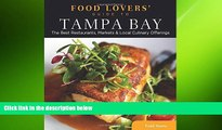 EBOOK ONLINE  Food Lovers  Guide to® Tampa Bay: The Best Restaurants, Markets   Local Culinary