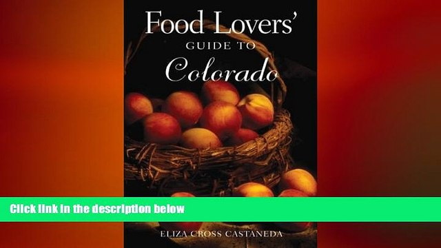 Free [PDF] Downlaod  Food Lovers  Guide to Colorado: Best Local Specialties, Shops, Recipes,