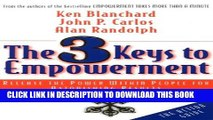 [PDF] The 3 Keys to Empowerment: Release the Power Within People for Astonishing Results Full Online
