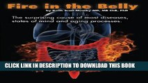 [PDF] Fire In The Belly: The Surprising Cause of Most Diseases, States Of Mind and Aging Processes