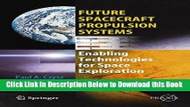 [Best] Future Spacecraft Propulsion Systems: Enabling Technologies for Space Exploration (Springer