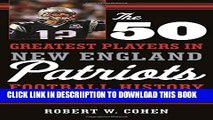 [PDF] The 50 Greatest Players in New England Patriots Football History Full Colection