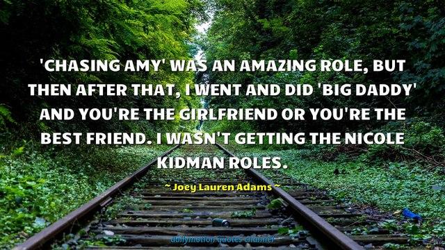 Joey Lauren Adams Quotes