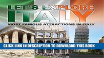 [PDF] Let s Explore Italy (Most Famous Attractions in Italy): Italy Travel Guide (Children s