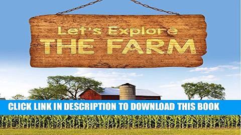 [PDF] Let s Explore the Farm: Farm Animals for Kids (Children s Farm Animal Books) Full Colection