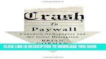 [PDF] Crash to Paywall: Canadian Newspapers and the Great Disruption Popular Colection