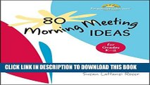 New Book 80 Morning Meeting Ideas for Grades K-2