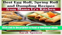 [Get] Best Egg Roll, Spring Roll and Dumpling Recipes from Mama Li s Kitchen Free Online