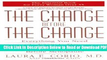 [Get] The Change Before the Change: Everything You Need to Know to Stay Healthy in the Decade